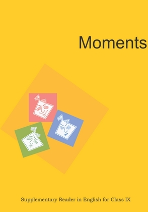 Class 09 NCERT English: Moments