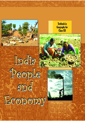 Class 12 NCERT Geography: People and Economy