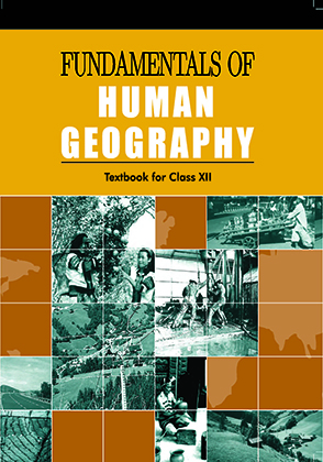 Class 12 NCERT Fundamentals of Human Geography